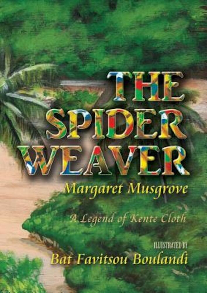 The Spider Weaver: A Legend of Kente Cloth, Paperback