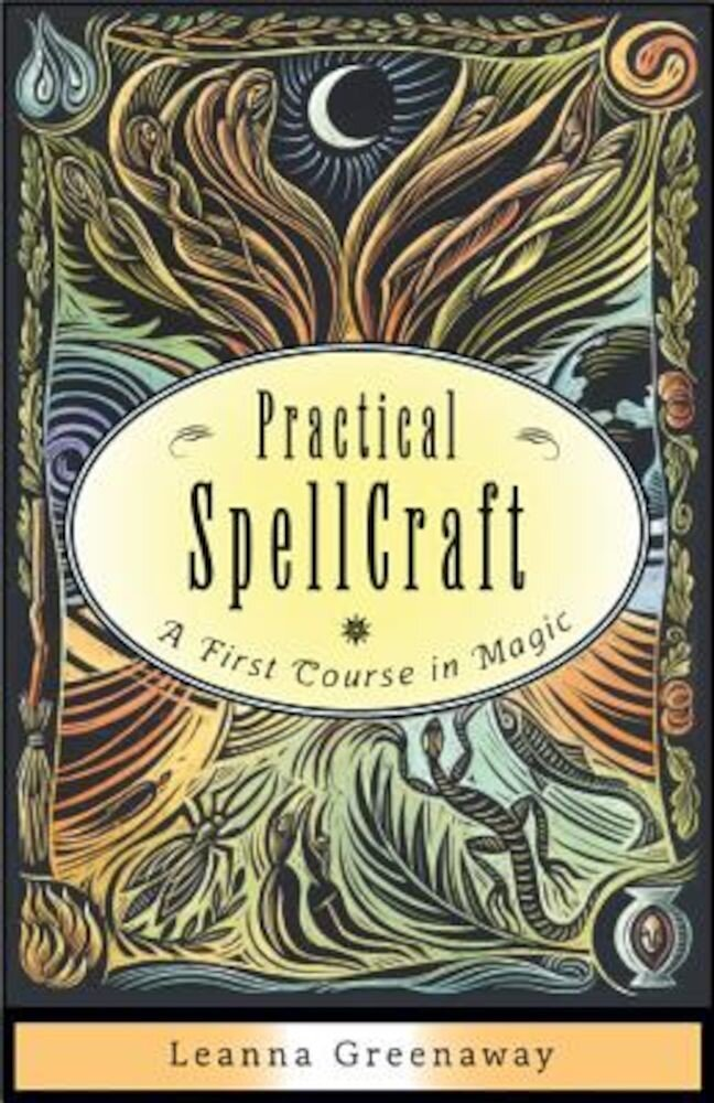 Practical Spellcraft: A First Course in Magic, Paperback