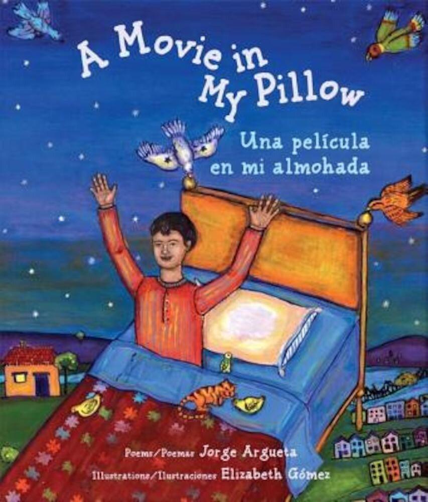 A Movie In My Pillow/Una Pelicula en Mi Almohada, Paperback