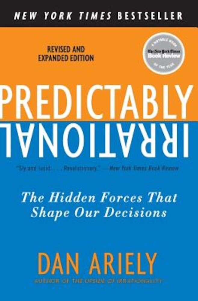 Predictably Irrational, Revised and Expanded Edition: The Hidden Forces That Shape Our Decisions, Paperback