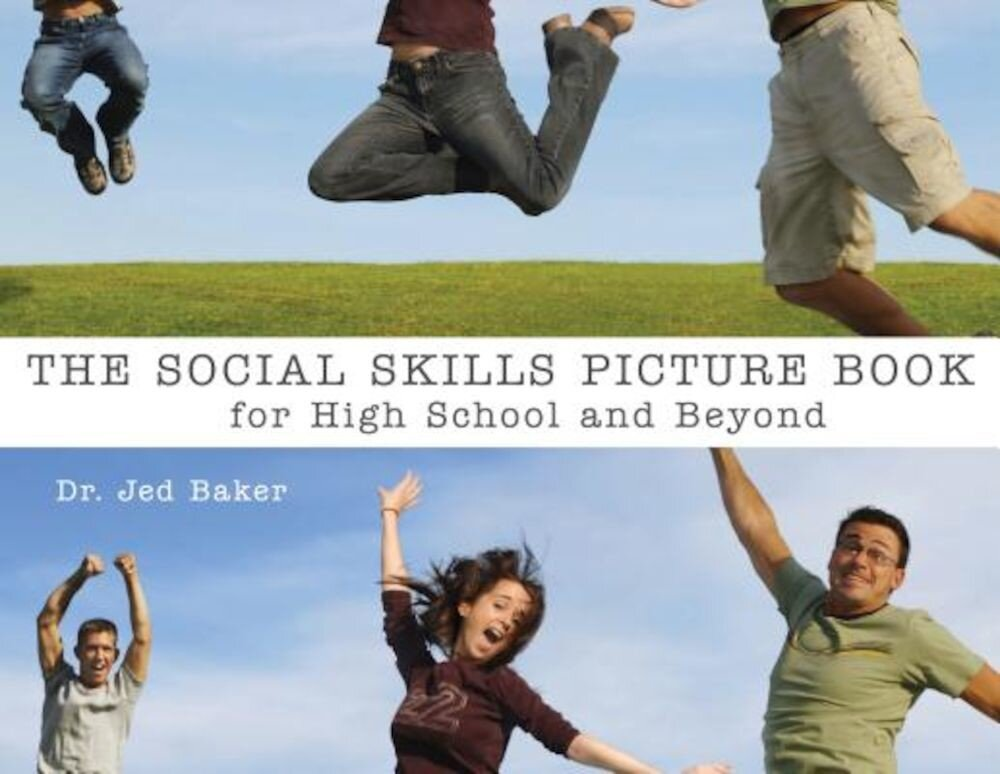 The Social Skills Picture Book: For High School and Beyond, Paperback
