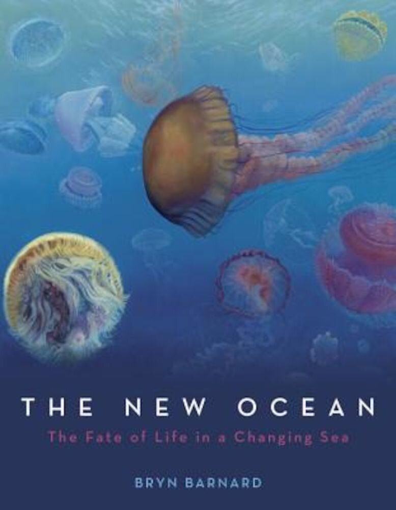 The New Ocean: The Fate of Life in a Changing Sea, Hardcover