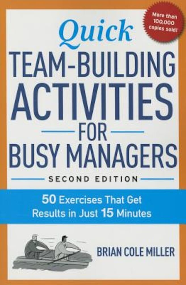 Quick Team-Building Activities for Busy Managers: 50 Exercises That Get Results in Just 15 Minutes, Paperback