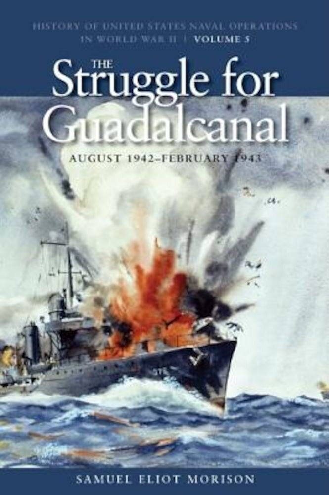 The Struggle for Guadalcanal, August 1942-February 1943, Paperback