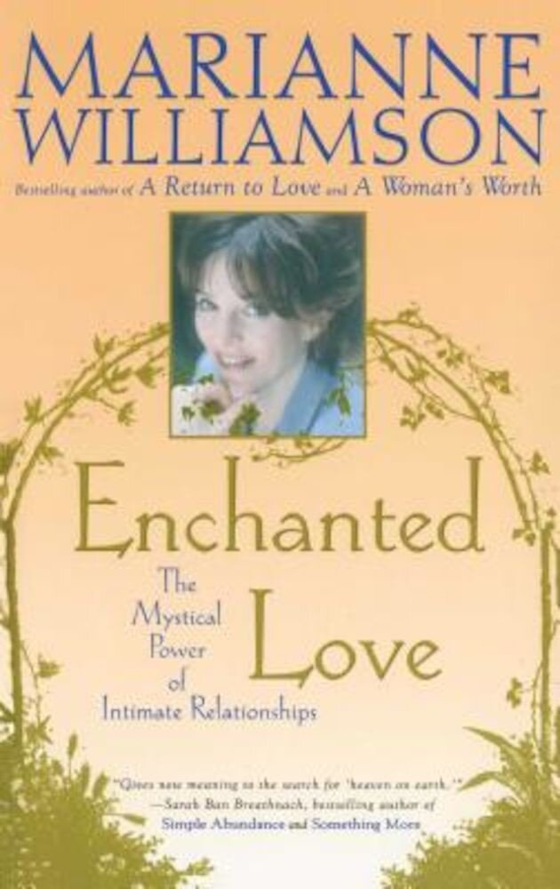 Enchanted Love: The Mystical Power of Intimate Relationships, Paperback
