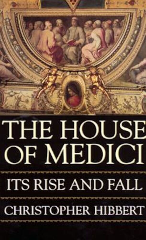The House of Medici, Paperback