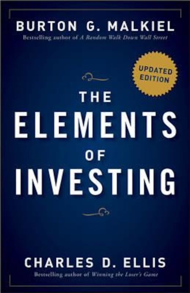 The Elements of Investing: Easy Lessons for Every Investor, Hardcover