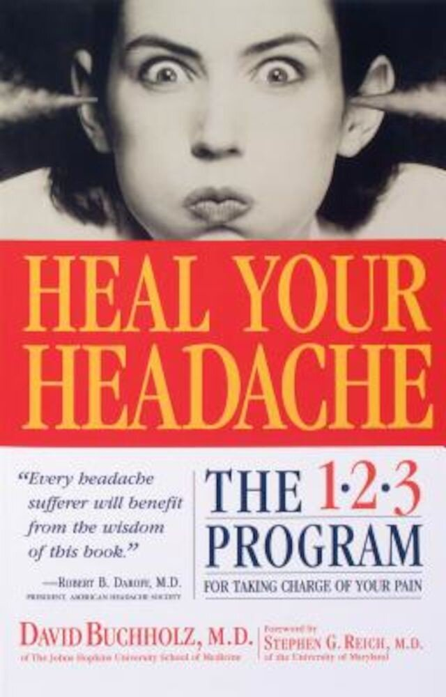 Heal Your Headache: The 1-2-3 Program for Taking Charge of Your Headaches, Paperback