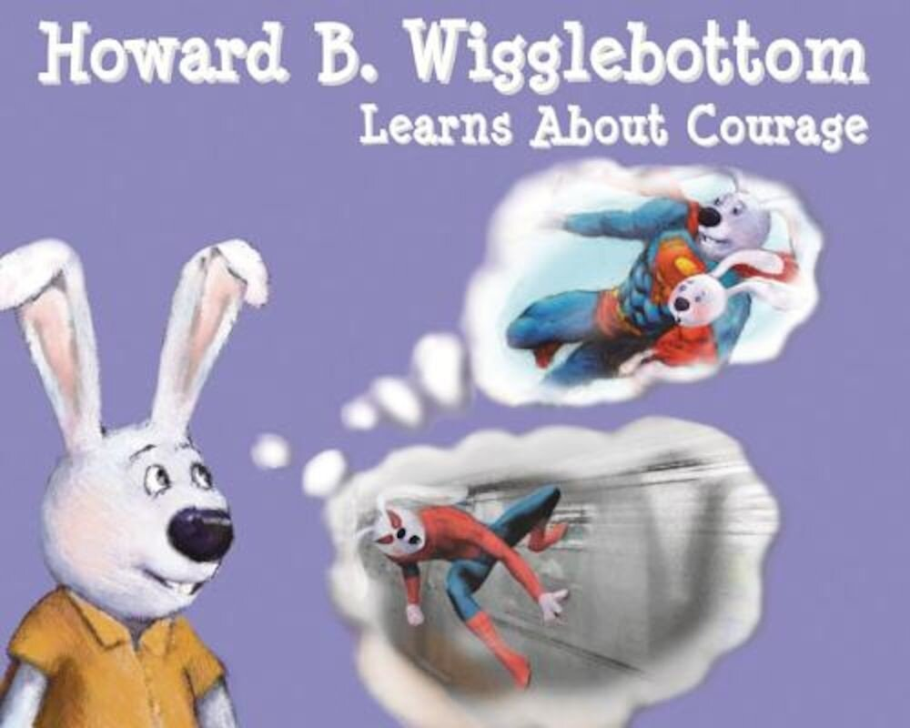 Howard B. Wigglebottom Learns about Courage, Hardcover