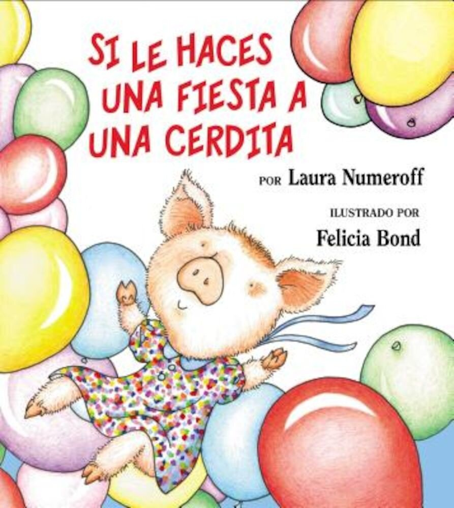 Si Le Haces Una Fiesta a Una Cerdita = If You Give a Pig a Party, Hardcover