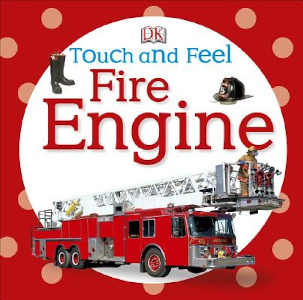 Touch and Feel: Fire Engine, Hardcover