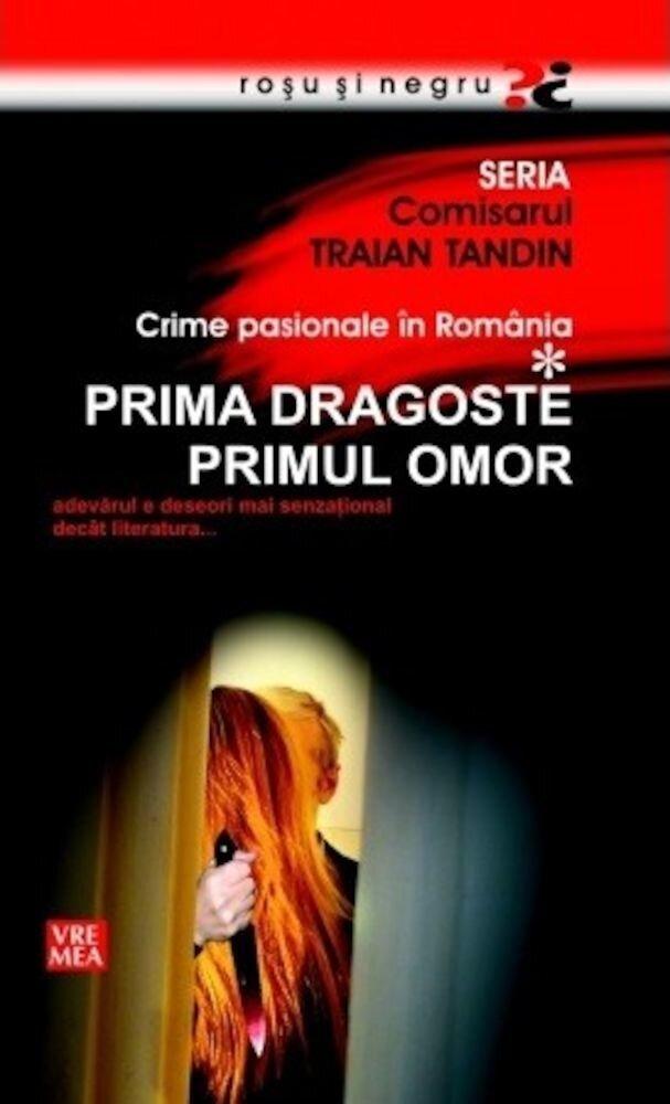 Crime pasionale din Romania - Prima dragoste, primul omor