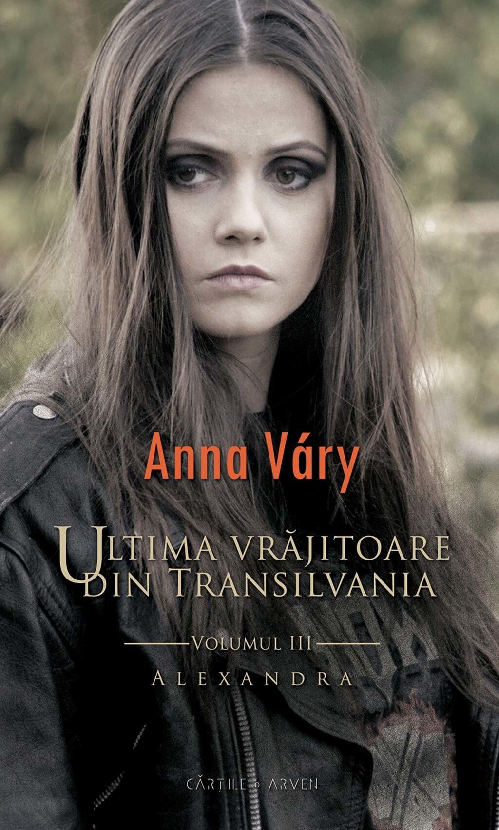 Ultima vrajitoare din Transilvania. Vol. 3 - Alexandra PDF (Download eBook)
