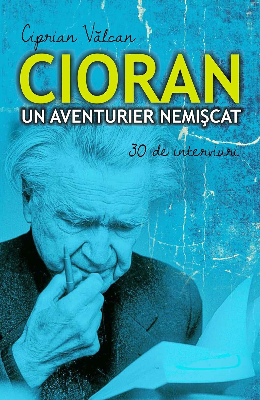 Cioran, un aventurier nemiscat. 30 de interviuri (eBook)