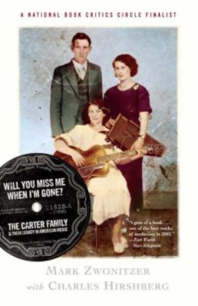 Will You Miss Me When I'm Gone?: The Carter Family & Their Legacy in American Music, Paperback