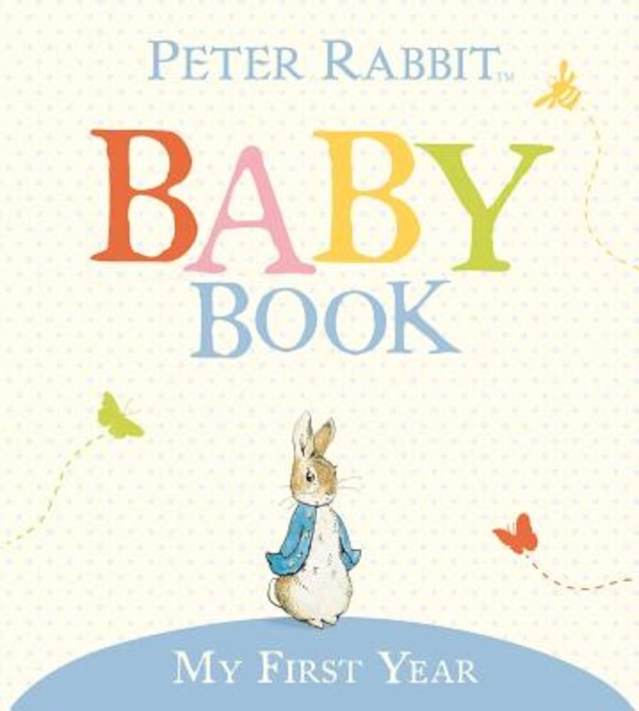 The Original Peter Rabbit Baby Book: My First Year, Hardcover