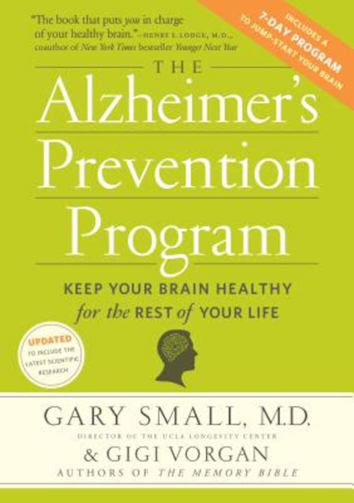 The Alzheimer's Prevention Program: Keep Your Brain Healthy for the Rest of Your Life, Paperback