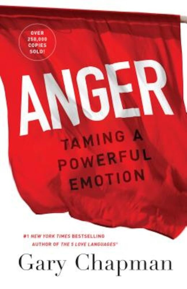 Anger: Taming a Powerful Emotion, Paperback