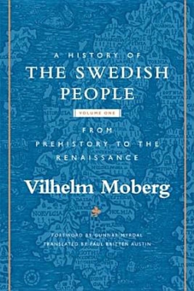 A History of the Swedish People: Volume 1: From Prehistory to the Renaissance, Paperback