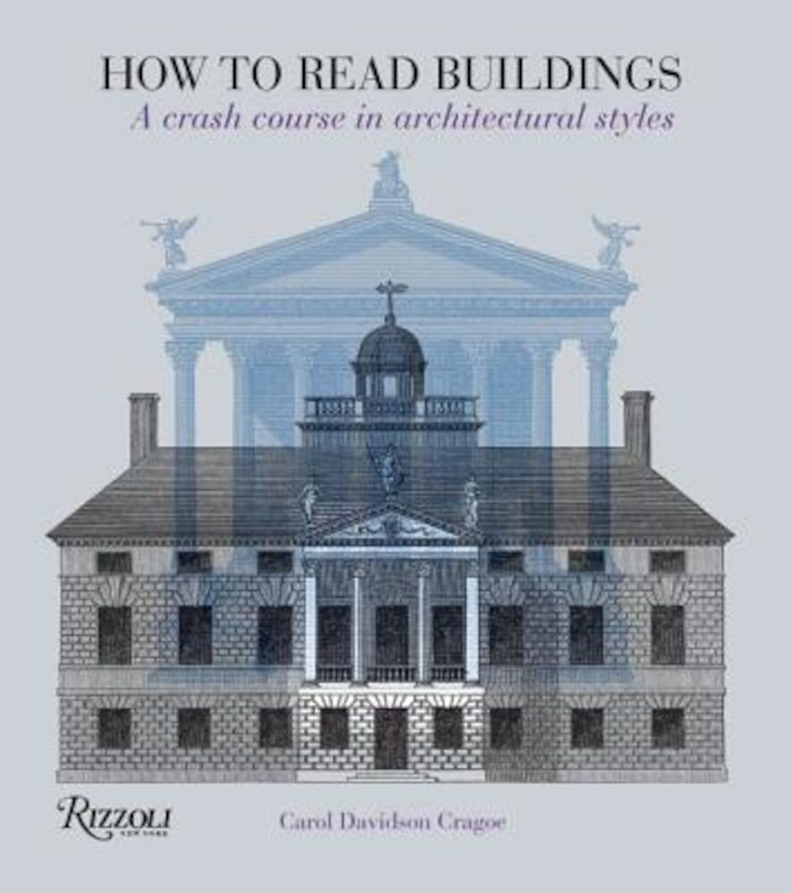 How to Read Buildings: A Crash Course in Architectural Styles, Paperback