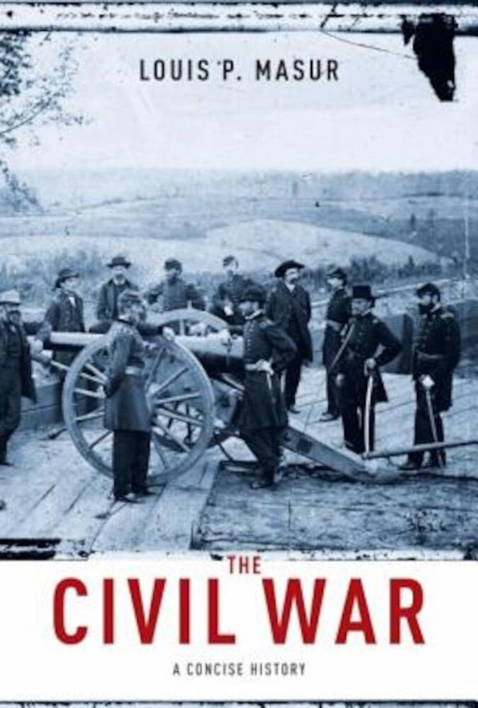 The Civil War: A Concise History, Hardcover