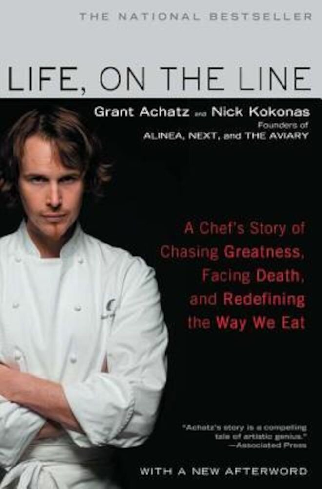 Life, on the Line: A Chef's Story of Chasing Greatness, Facing Death, and Redefining the Way We Eat, Paperback