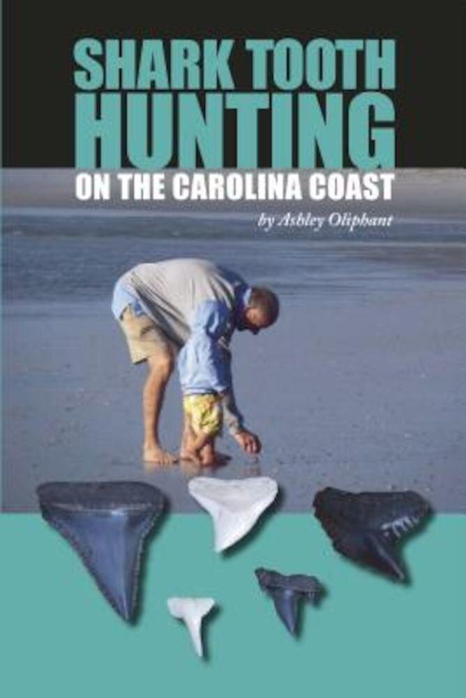 Shark Tooth Hunting on the Carolina Coast, Paperback