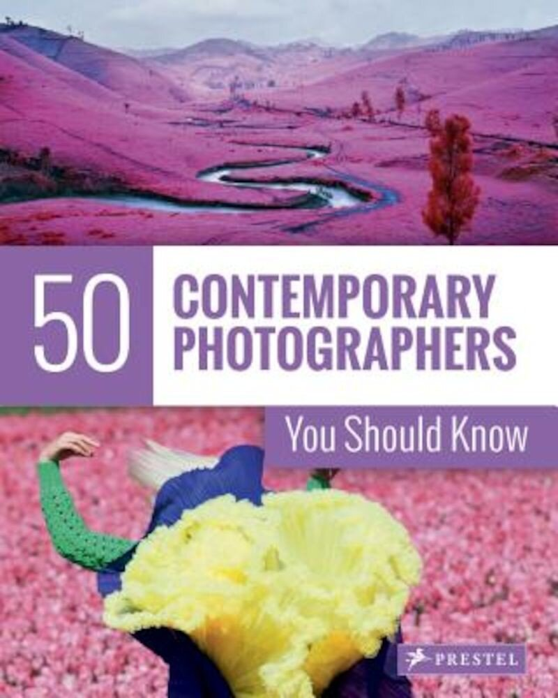 50 Contemporary Photographers You Should Know, Paperback