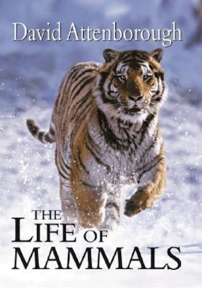 The Life of Mammals, Hardcover