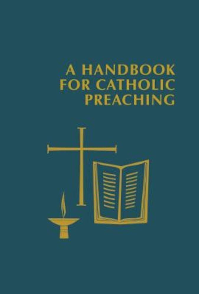 A Handbook for Catholic Preaching, Hardcover