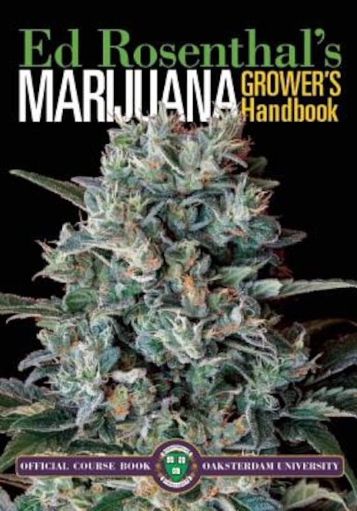 Marijuana Grower's Handbook: Ask Ed Edition: Your Complete Guide for Medical & Personal Marijuana Cultivation, Paperback