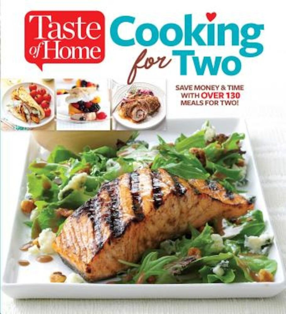 Taste of Home Cooking for Two: Save Money & Time with Over 130 Meals for Two, Paperback