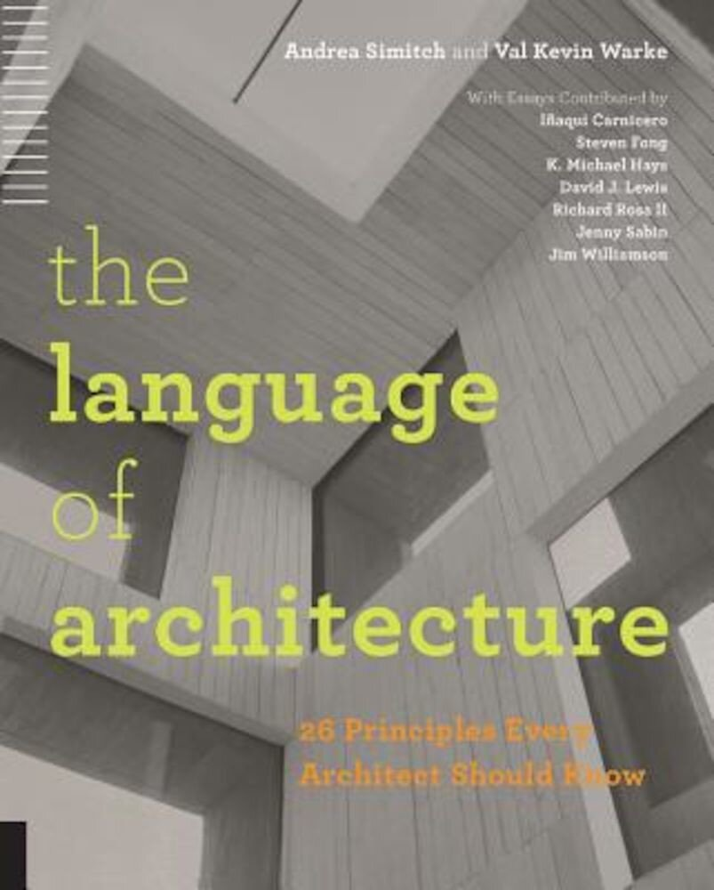 The Language of Architecture: 26 Principles Every Architect Should Know, Paperback