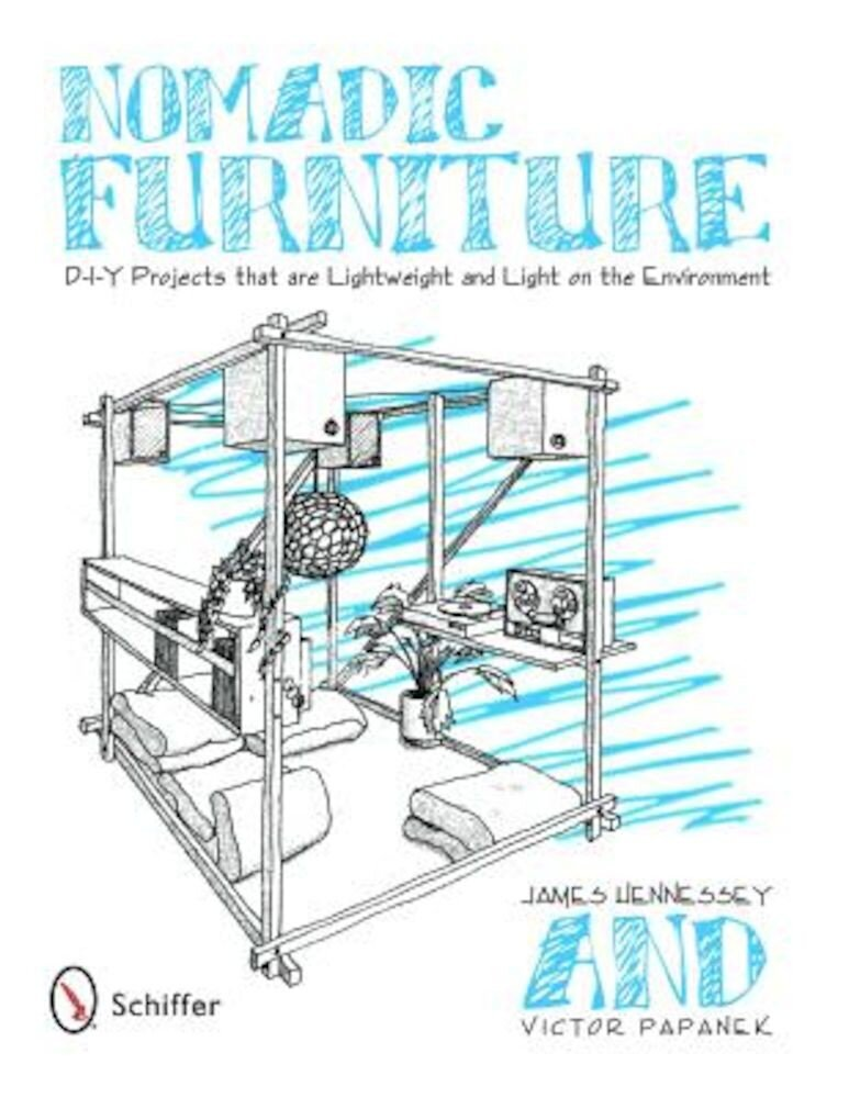 Nomadic Furniture: D-I-Y Projects That Are Lightweight & Light on the Environment, Paperback