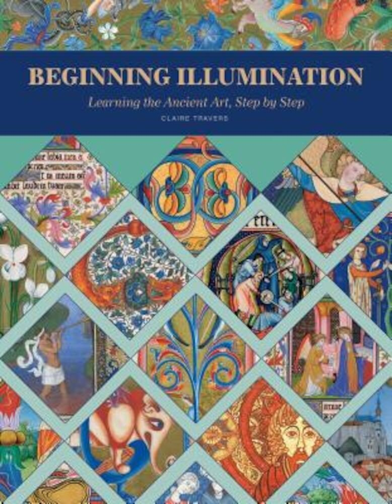 Beginning Illumination: Learning the Ancient Art, Step by Step, Hardcover