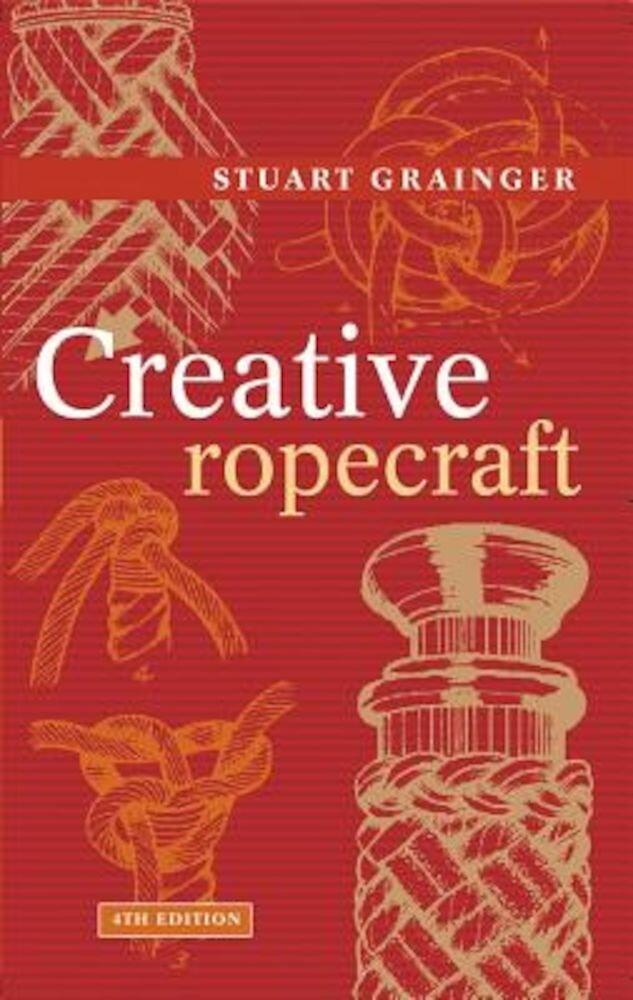 Creative Ropecraft, Paperback