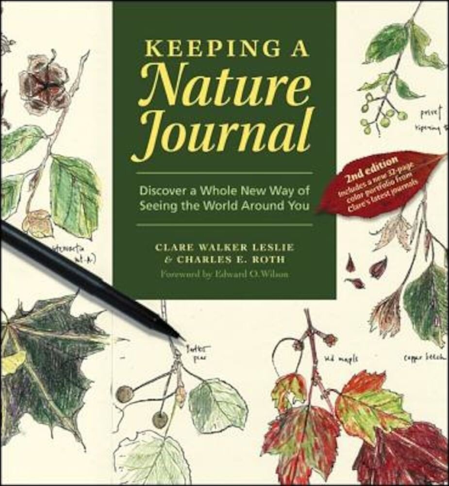 Keeping a Nature Journal: Discover a Whole New Way of Seeing the World Around You, Paperback