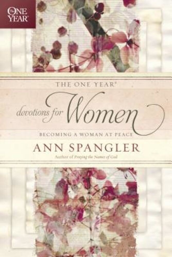 The One Year Devotions for Women: Becoming a Woman at Peace, Paperback