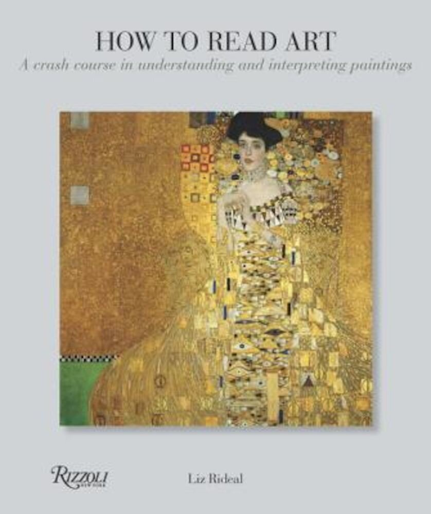 How to Read Art: A Crash Course in Understanding and Interpreting Paintings, Paperback