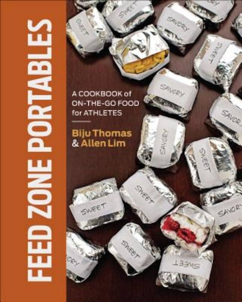 Feed Zone Portables: A Cookbook of On-The-Go Food for Athletes, Hardcover