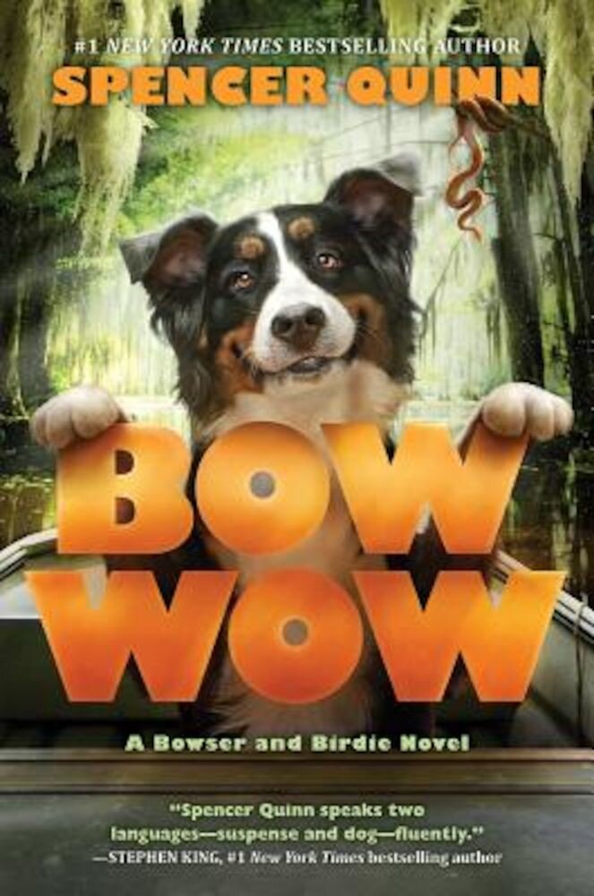 Bow Wow: A Bowser and Birdie Novel, Hardcover