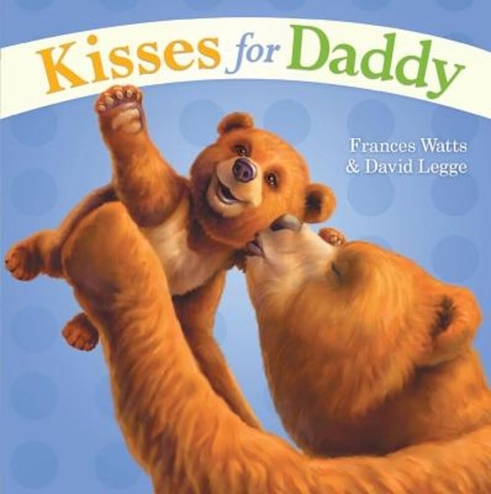 Kisses for Daddy, Hardcover