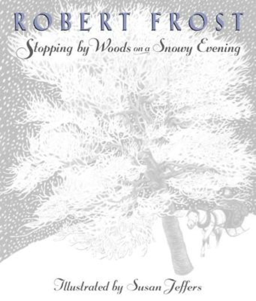 Stopping by Woods on a Snowy Evening, Hardcover