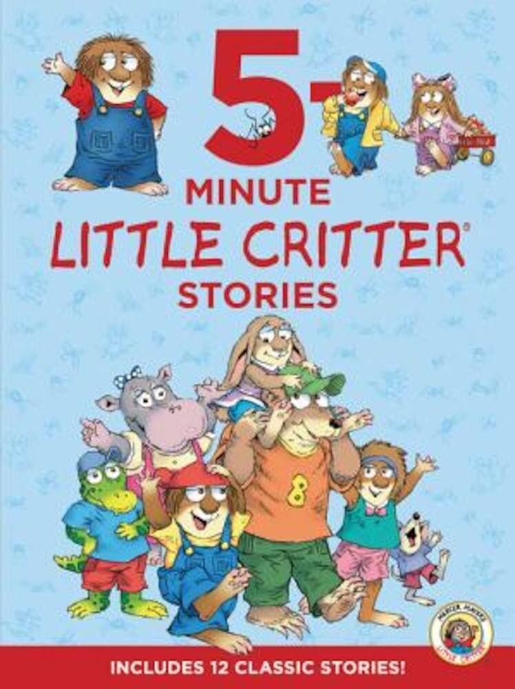 Little Critter: 5-Minute Little Critter Stories: Includes 12 Classic Stories!, Hardcover