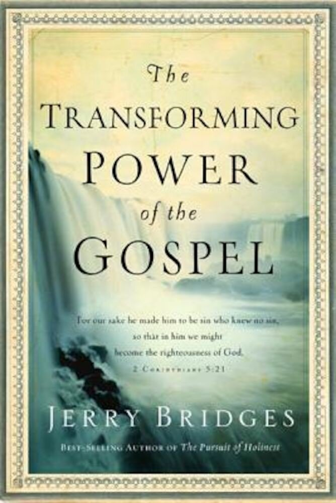 The Transforming Power of the Gospel, Hardcover