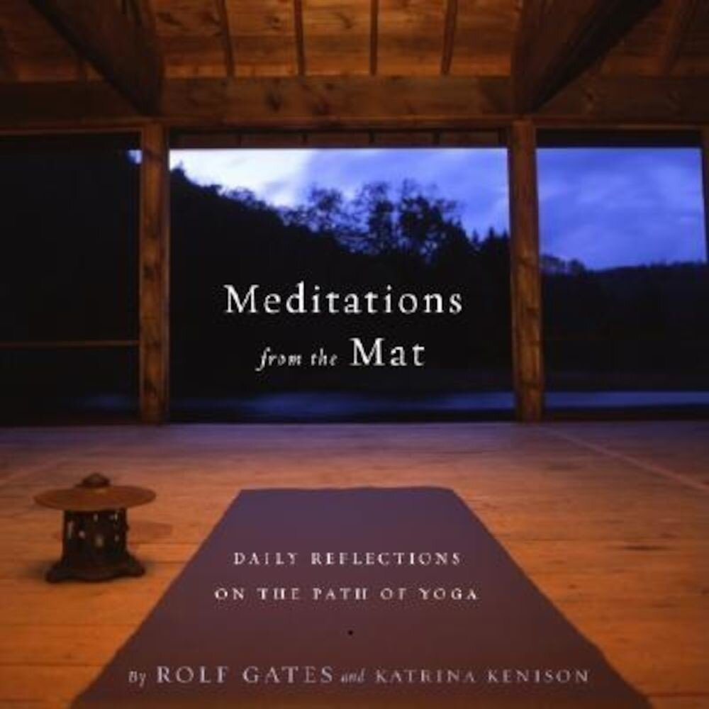 Meditations from the Mat: Daily Reflections on the Path of Yoga, Paperback