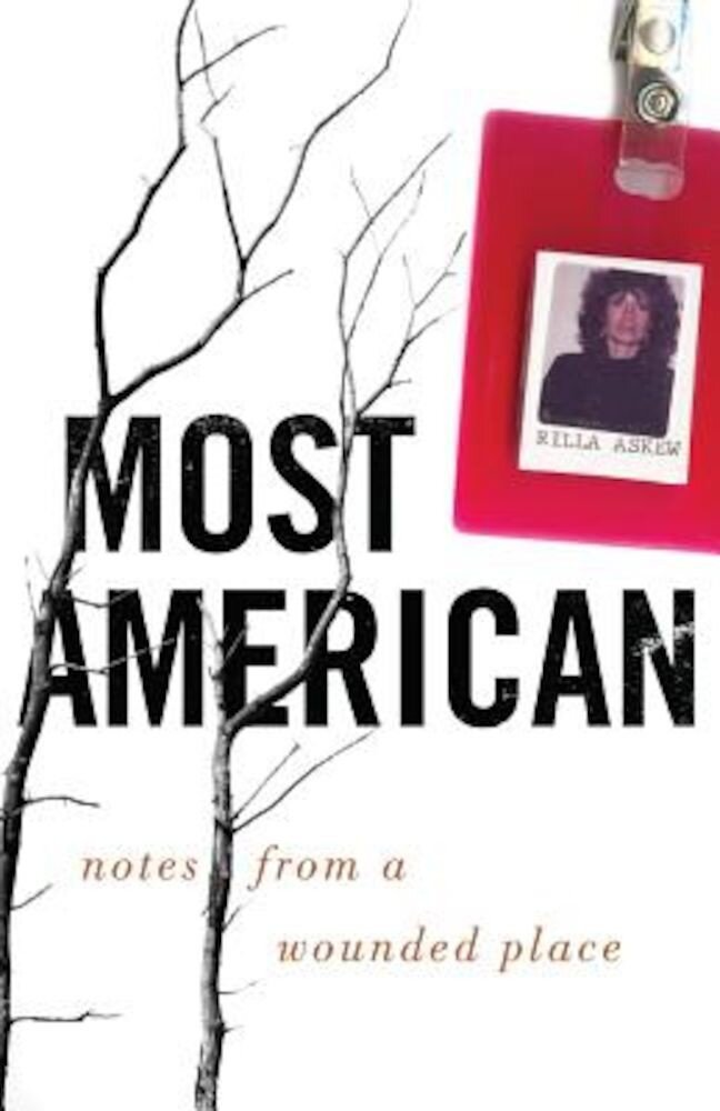Most American: Notes from a Wounded Place, Paperback