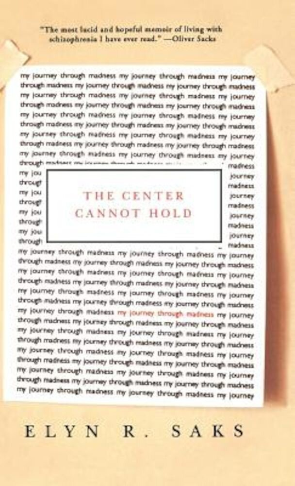 The Center Cannot Hold: My Journey Through Madness, Hardcover
