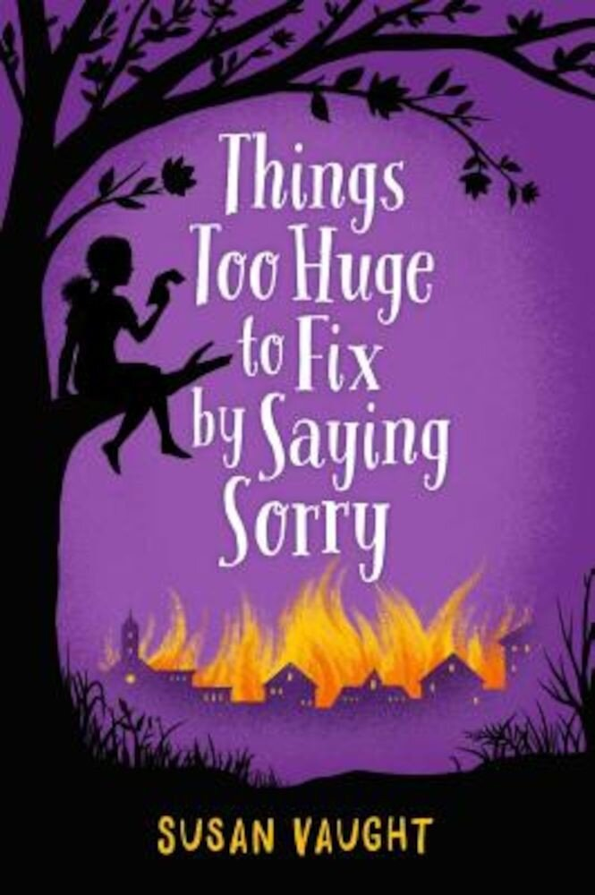 Things Too Huge to Fix by Saying Sorry, Hardcover