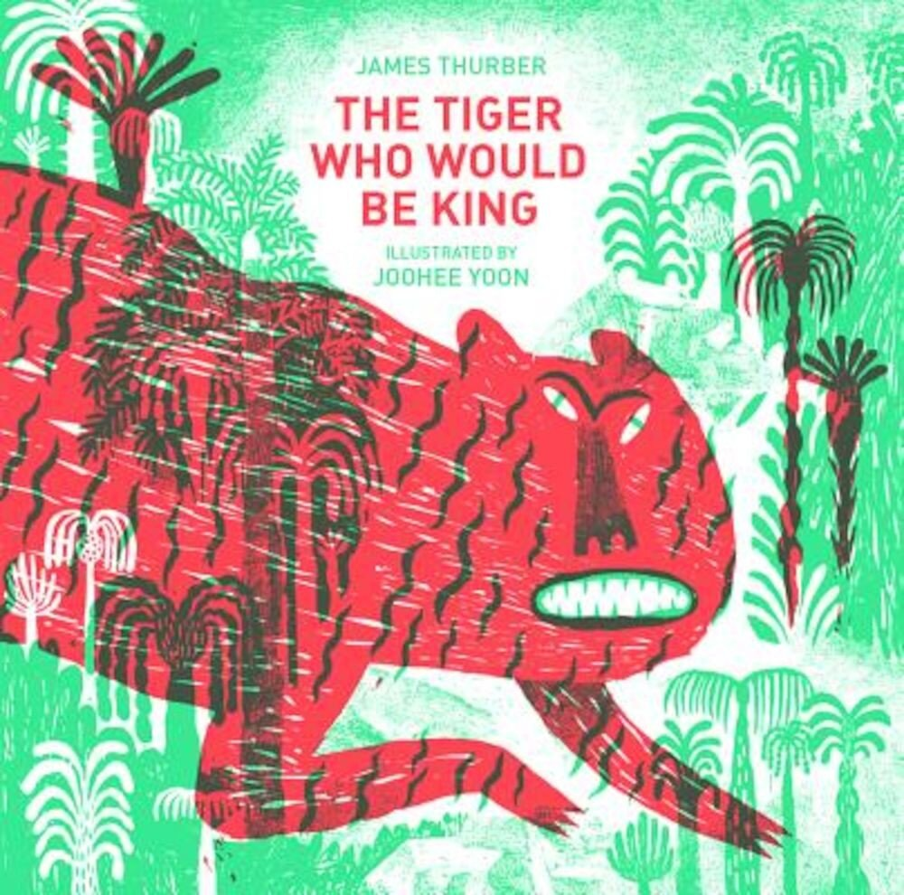The Tiger Who Would Be King, Hardcover